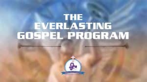 The Everlasting Gospel Program